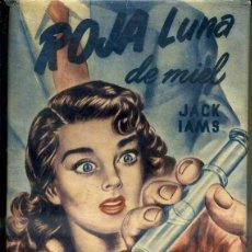 Libros de segunda mano: JACK IAMS : ROJA LUNA DE MIEL (1953) COLECCIÓN LABERINTO CUMBRE. Lote 50125164
