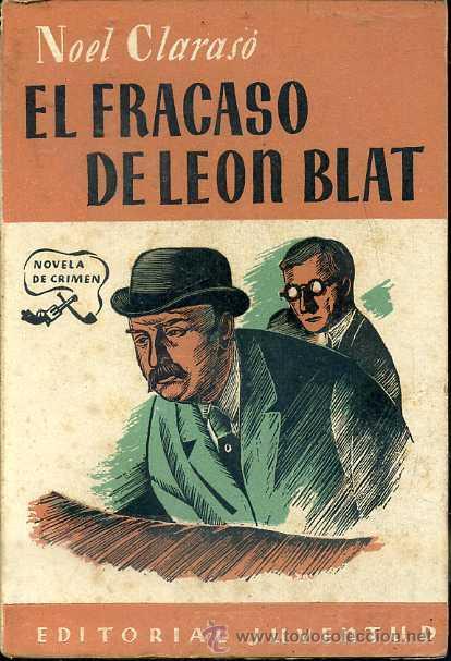 NOEL CLARASÓ : EL FRACASO DE LEÓN BLAT (JUVENTUD, 1949) PRIMERA EDICIÓN (Libros de segunda mano (posteriores a 1936) - Literatura - Narrativa - Terror, Misterio y Policíaco)