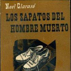 Libros de segunda mano: NOEL CLARASÓ : LOS ZAPATOS DEL HOMBRE MUERTO (JUVENTUD, 1948) PRIMERA EDICIÓN. Lote 50125475
