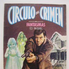 Libros de segunda mano: CÍRCULO DEL CRIMEN - Nº 14 - FANTASMAS - ED MCBAIN - EDICIONES FORUM - AÑO 1983.. Lote 50135477