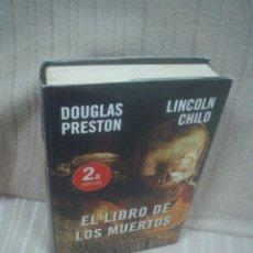 Libros de segunda mano: DOUGLAS PRESTON Y LINCOLN CHILD: EL LIBRO DE LOS MUERTOS. Lote 50148817