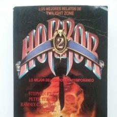 Livros em segunda mão: HORROR 2. LO MEJOR DEL TERROR CONTEMPORANEO - LOS RELATOS DE TWILIGHT ZONE - MARTINEZ ROCA. Lote 50357866