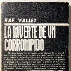Libros de segunda mano: VALLET, RAF - LA MUERTE DE UN CORROMPIDO - LAIA 1974. Lote 29398977