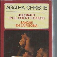 Libros de segunda mano: AGATHE CHRISTIE, EL ASESINATO EN EL ORIENT EXPRESS,SANGRE EN LA PISCINA,CÍRCULO DE LECTORES BCN 1973. Lote 50463197