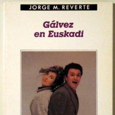 Libros de segunda mano: REVERTE, JORGE M. - GALVEZ EN EUSKADI - ANAGRAMA 1983. Lote 29413142