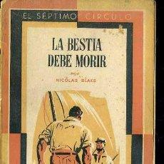 Libros de segunda mano: NICOLAS BLAKE : LA BESTIA DEBE MORIR (SÉPTIMO CÍRCULO, 1956). Lote 50565238
