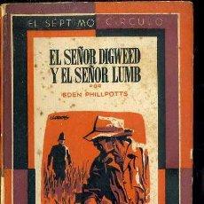 Libros de segunda mano: EDEN PHILLPOTS : EL SEÑOR DIGWEED Y EL SEÑOR LUMB (SÉPTIMO CÍRCULO, 1957). Lote 50565364
