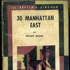 Libros de segunda mano: HILLARY WAUGH : 30 MANHATTAN EAST (SÉPTIMO CÍRCULO, 1969). Lote 50565414