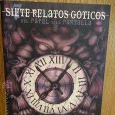 Libros de segunda mano: SIETE RELATOS GÓTICOS. DEL PAPEL A LA PANTALLA. VV.AA. ED / JAGUAR - 2006. COMO NUEVO.. Lote 50665356