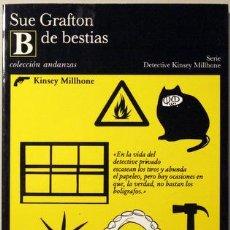 Libros de segunda mano: GRAFTON, SUE - B DE BESTIAS - TUSQUETS 1990 - 1ª EDICIÓN - ALFABETO DEL CRIMEN - KINSEY MILHONE. Lote 29416115