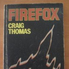 Libros de segunda mano: FIREFOX. CRAIG THOMAS. EDITORIAL POMAIRE. AÑO 1979.. Lote 51381180