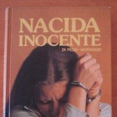 Libros de segunda mano: NACIDA INOCENTE. GERALD DI PEGO - BERNHARDT J. HURWOOD. CÍRCULO DE LECTORES. AÑO 1977.. Lote 51381213