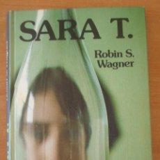 Libros de segunda mano: SARA T. . ROBIN S. WAGNER. CÍRCULO DE LECTORES. AÑO 1977. . Lote 51381235