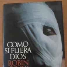 Libros de segunda mano: COMO SI FUERA DIOS. ROBIN COOK. CÍRCULO DE LECTORES. AÑO 1984. CON SOBRECUBIERTA.. Lote 52806906
