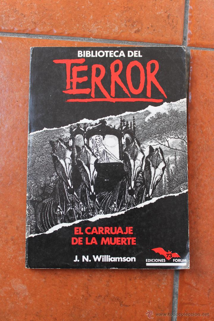 BIBLIOTECA DEL TERROR Nº 73: EL CARRUAJE DE LA MUERTE; J.N. WILLIAMSON (Libros de segunda mano (posteriores a 1936) - Literatura - Narrativa - Terror, Misterio y Policíaco)