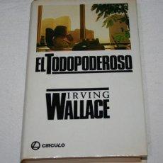 Libros de segunda mano: EL TODOPODEROSO, IRVING WALLACE, CIRCULO DE LECTORES 1984, LIBRO DE TAPA DURA CON SOBRECUBIERTAS. Lote 51607843