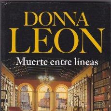 Libros de segunda mano: MUERTE ENTRE LÍNEAS - DONNA LEON. Lote 51960933