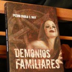 Libros de segunda mano: DEMONIOS FAMILIARES - PEDRO PABLO G. MAY (MINOTAURO, RUSTICA CON SOLAPAS) NUEVO. Lote 52150046