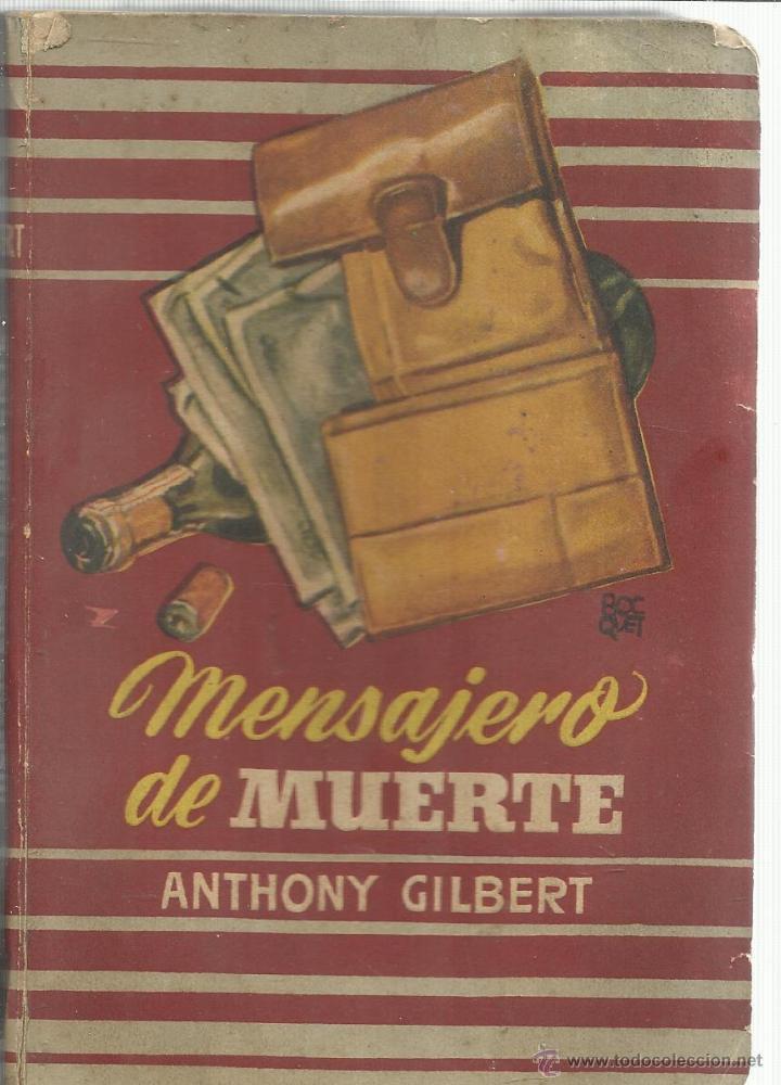 MENSAJERO DE MUERTE. ANTHONY GILBERT. EDITORIAL MOLINO. BARCELONA. 1949 (Libros de segunda mano (posteriores a 1936) - Literatura - Narrativa - Terror, Misterio y Policíaco)