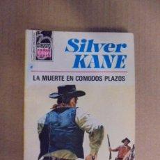 Libros de segunda mano: LA MUERTE EN COMODOS PLAZOS / SILVER KANE - BRAVO OESTE 670 - 1ª EDICION 1973. Lote 52355746