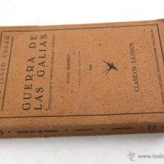 Livros em segunda mão: L- 2538. GUERRA DE LAS GALIAS. CAYO JULIO CESAR. TOMO I. 1943.. Lote 52362774