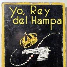 Libros de segunda mano: BLASTON, CARGEL - YO, REY DEL HAMPA - EDICIONES SAMARAN 1954. Lote 52403639