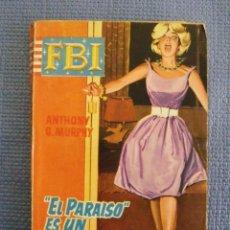 Libros de segunda mano: LIBRO EL PARAÍSO ES UN INFIERNO - ANTHONY G. MURPHY - EDITORIAL ROLLAN, COLECCIÓN F.B.I - 1961. Lote 52656799