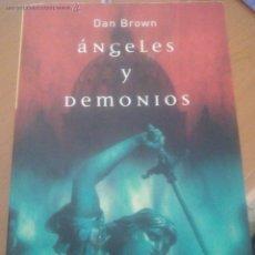 Libros de segunda mano: DAN BROWN. ANGELES Y DEMONIOS.. Lote 52670753
