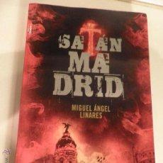 Libros de segunda mano: SATAN MADRID. MIGUEL ANGEL LINARES. ATANOR. 2011 370 PAG. Lote 52928136