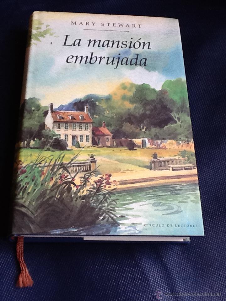 LA MANSION EMBRUJADA. MARY STEWART (Libros de segunda mano (posteriores a 1936) - Literatura - Narrativa - Terror, Misterio y Policíaco)