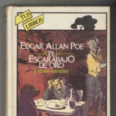 Libros de segunda mano: EL ESCARABAJO DE ORO Y OTROS CUENTOS. DE EDGAR ALLAN POE. ANAYA. COLECCION TUS LIBROS Nº 1. 1981. Lote 53003454