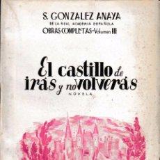 Libros de segunda mano: EL CASTILLO DE IRÁS Y NO VOLVERÁS (GONZÁLEZ ANAYA, 1950) SIN USAR JAMÁS.. Lote 57708192