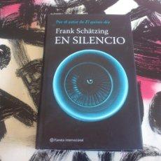 Libros de segunda mano: EN SILENCIO - FRANK SCHÄTZING - LIBRO - PLANETA INTERNACIONAL - PRIMERA EDICION 2008. Lote 53153220