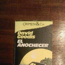 Livros em segunda mão: DAVID GOODIS EL ANOCHECER ( ED. VERSAL COL. CRIMEN & CIA 1987). Lote 53390578