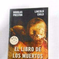 Libros de segunda mano: EL LIBRO DE LOS MUERTOS. DOUGLAS PRESTON & LINCOLN CHILD. TDK93. Lote 53421171