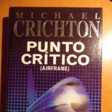 Libros de segunda mano: PUNTO CRITICO. (AIR FRANCE). MICHAEL CRICHTON. PLAZA & JANES, 1997. TAPA DURA CON SOBRECUBIERTA. 1ª . Lote 53649572