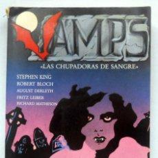 Libros de segunda mano: VAMPS. LAS CHUPADORAS DE SANGRE - VV.AA. EDITORIAL VALDEMAR (ANTOLOGIAS). Lote 85367643