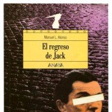 Libros de segunda mano: MANUEL L. ALONSO - EL REGRESO DE JACK - ANAYA COL. ESPACIO ABIERTO #22 (5ª ED 1997) - MANUEL ESTRADA. Lote 53789904