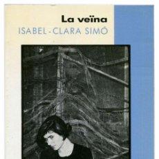 Libros de segunda mano: ISABEL-CLARA SIMÓ - LA VEÏNA - COLUMNA JOVE #55 (10ª ED. 1994) - PH. PEP ÀVILA - CATALÁ. Lote 53792223