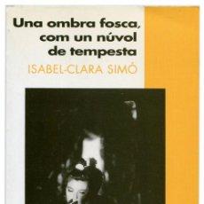 Libros de segunda mano: ISABEL-CLARA SIMÓ - UNA OMBRA FOSCA... - COLUMNA JOVE #66 (5ª ED. 1997) - PH. ALEYDIS RISPA - CATALÁ. Lote 53792379
