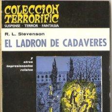 Libros de segunda mano: COLECCIÓN TERRORIFIC Nº 4 - EL LADRÓN DE CADÁVERES Y OTROS RELATOS - R. L. STEVENSON. Lote 53855753