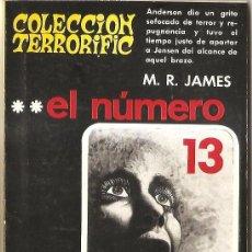 Libros de segunda mano: COLECCIÓN TERRORIFIC Nº 5 - EL NÚMERO 13 Y OTROS RELATOS - M.R. JAMES. Lote 53855766