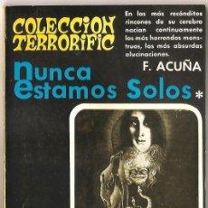 Libros de segunda mano: COLECCIÓN TERRORIFIC Nº 6 - NUNCA ESTAMOS SOLOS Y OTROS RELATOS - F. ACUÑA OCAÑA. Lote 53855793