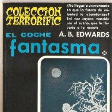 Libros de segunda mano: COLECCIÓN TERRORIFIC Nº 8 - EL COCHE FANTASMA Y OTROS RELATOS - A. B. EDWARDS. Lote 53855834