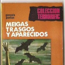Libros de segunda mano: COLECCIÓN TERRORIFIC Nº 9 - MEIGAS TRASGOS Y APARECIDOS Y OTROS RELATOS - GONZALO PONTÓN. Lote 53855857
