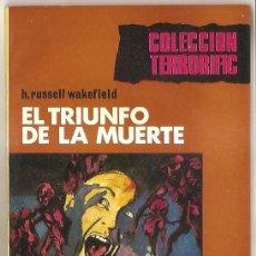 Libros de segunda mano: COLECCIÓN TERRORIFIC Nº 11 - EL TRIUNFO DE LA MUERTE Y OTROS RELATOS - H. RUSSEL WAKEFIELD. Lote 53855879