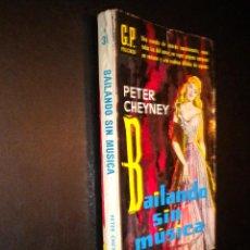 Libros de segunda mano: BAILANDO SIN MUSICA / PETER CHEYNEY. Lote 54533477