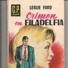 Libros de segunda mano: G. P. POLICIACA. Nº 83. CRIMEN EN FILADELFIA. LESLIE FORD. EDICIONES G.P. 1959. (P/D43). Lote 54727504