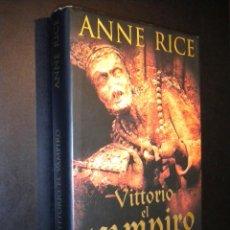 Libros de segunda mano: VITTORIO EL VAMPIRO / ANNE RICE. Lote 54928952