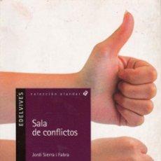 Libros de segunda mano: SALA DE CONFLICTOS - JORDI SIERRA I FABRA - EDELVIVES. Lote 54933220